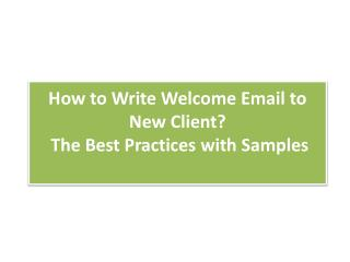 Write Welcome Email to New Client