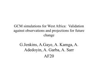 GCM simulations for West Africa:  Validation against observations and projections for future change