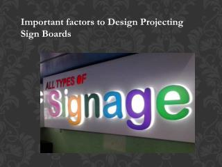 Important factors to Design Projecting Sign Boards
