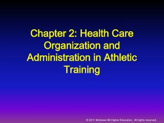 Chapter 2: Health Care Organization and Administration in Athletic Training