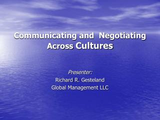 Communicating and  Negotiating  Across Cultures