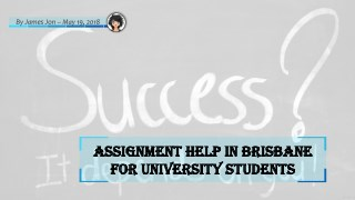 Get Assignment Writing Help Services in Brisbane for University Students