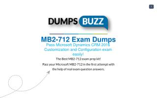 Valid MB2-712 Braindumps with MB2-712 Practice Test sample questions