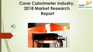 Cone Calorimeter Industry, 2018 Market Research Report