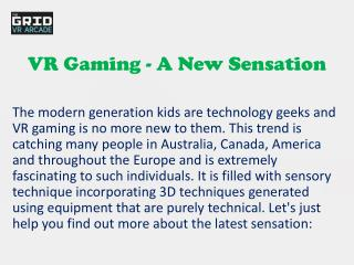 VR Gaming - A New Sensation