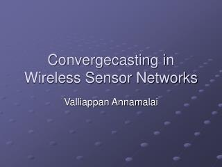 Convergecasting in Wireless Sensor Networks