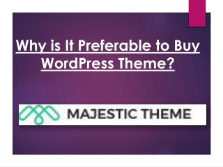 Why is It Preferable to Buy WordPress Theme