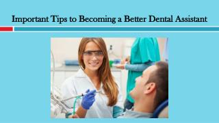 Important Tips to Becoming a Better Dental Assistant