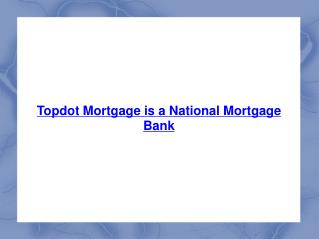 Topdot Mortgage