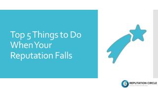 Top 5 Things to Do When Your ReputationFalls