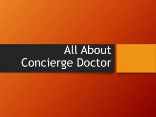 All About Concierge Doctor