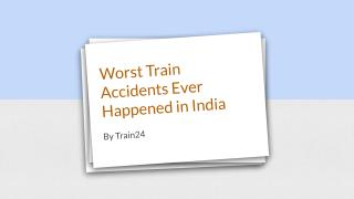Worst Train Accidents Ever Happened in India