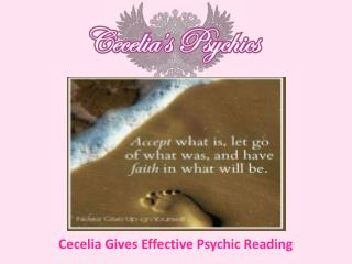Cecelia Gives Effective Psychic Reading
