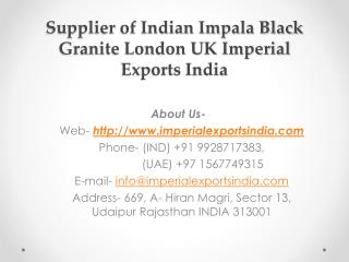 Supplier of Indian Impala Black Granite London UK Imperial Exports India