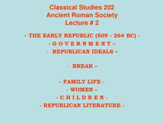 Classical Studies 202 Ancient Roman Society Lecture # 2
