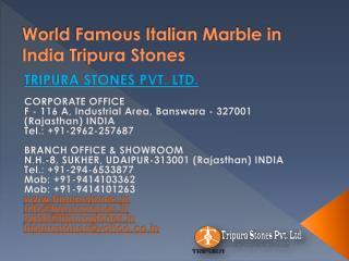 World Famous Italian Marble in India Tripura Stones