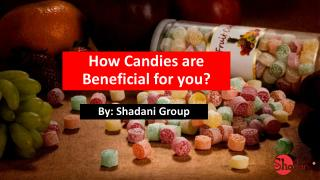 How Candies are Beneficial for your Health?