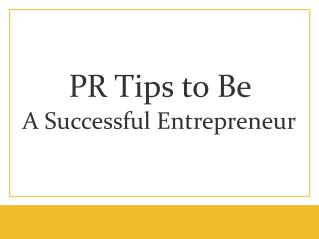 PR Tips to be Successful Entrepreneur