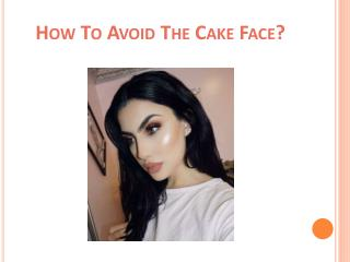 How to Avoid The Cake Face Makeup?