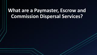 Paymaster, Escrow and Commission Dispersal Services?