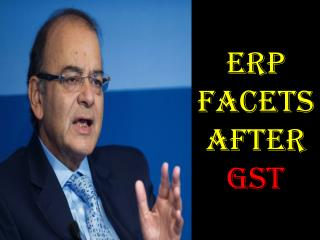 ERP Facets after GST