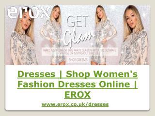 Dresses | Shop Women's Fashion Dresses Online | EROX