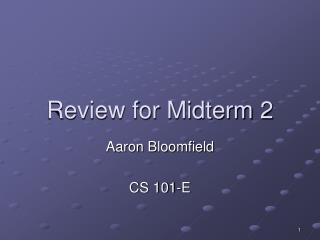 Review for Midterm 2