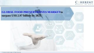 GLOBAL FOOD PRESERVATIVES MARKET TO SURPASS US$ 2.97 BILLION BY 2025