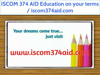 ISCOM 374 AID Education on your terms / iscom374aid.com