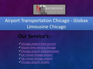 Airport Transportation Chicago - Globax Limousine Chicago