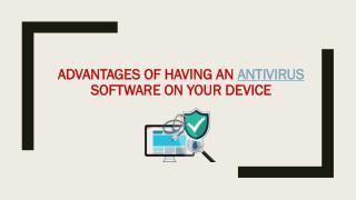 Advantages of Having an Antivirus Software