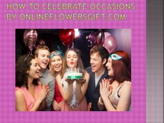 How To Celebrate Occasions