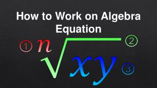 How to work on algebra equation