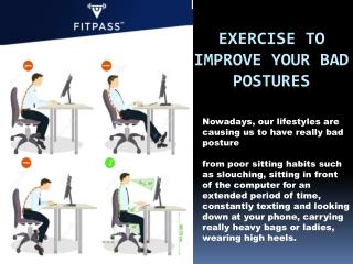 EXERCISE TO IMPROVE YOUR BAD POSTURES