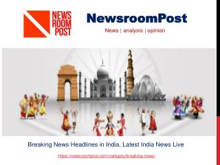 Latest News India Live, Breaking News Headlines in India | NewsroomPost