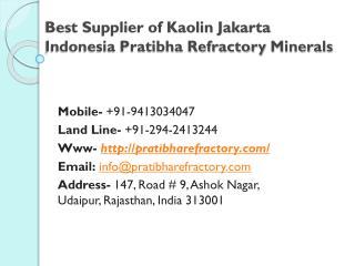 Best Supplier of Kaolin Jakarta Indonesia Pratibha Refractory Minerals
