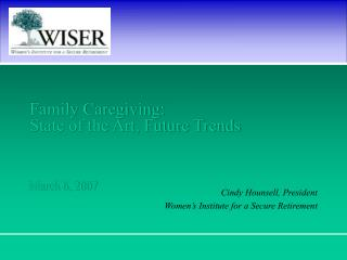 Family Caregiving:  State of the Art, Future Trends    March 6, 2007