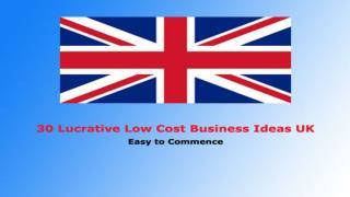 30 Lucrative Low Cost Business Ideas UK