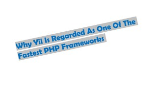 Why Yii Is Regarded As One Of The Fastest PHP Framework