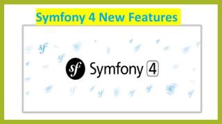 Symfony 4 New Features