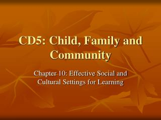 CD5: Child, Family and Community