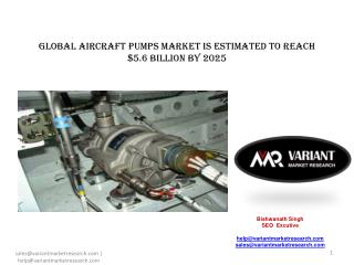 Global Aircraft Pumps Market is estimated to reach $5.6 billion by 2025; growing at a CAGR of 7.2% from 2017 to 2025.