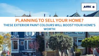 Planning to Sell Your Home? These Exterior Paint Colours Will Boost Your Home's Worth