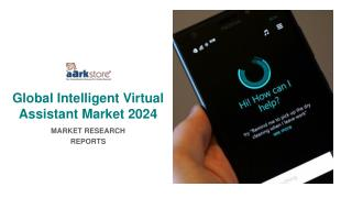 Global Intelligent Virtual Assistant Market trends, Estimation & Forecast 2024