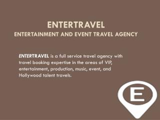 ENTERTRAVEL The Entertainmet and Event Travel Agency
