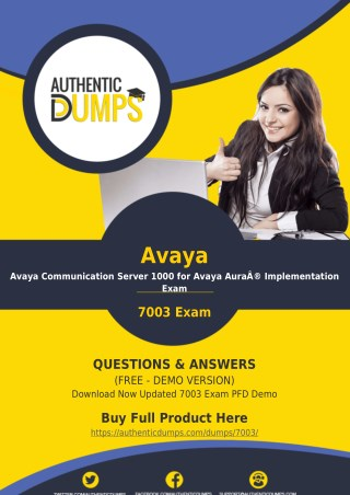 7003 Dumps - Get Actual Avaya 7003 Exam Questions with Verified Answers 2018