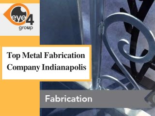 Top Metal Fabrication Company Indianapolis