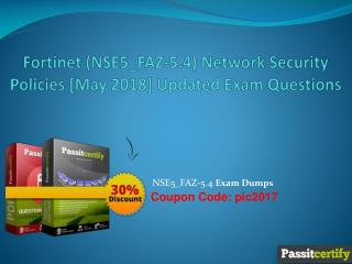 Fortinet (NSE5_FAZ-5.4) Network Security Policies [May 2018] Updated Exam Questions