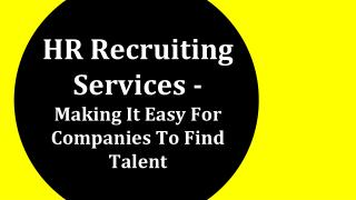 HR Recruiting Services-Making It Easy For Companies To Find Talent