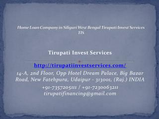 Home Loan Company in Siliguri West Bengal Tirupati Invest Services TIS